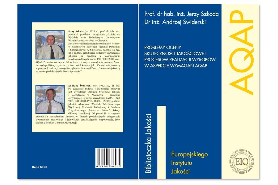 Biblioteczka Jakości EIQ - książka AQAP autorstwa prof. dr hab. inż. Jerzego Szkody i dr inż. Andrzeja Świdurskiego
